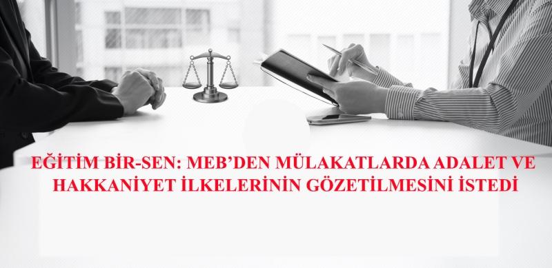 MEB'den Mülakatlarda Adalet ve Hakkaniyet İlkelerinin Gözetilmesini İstediler