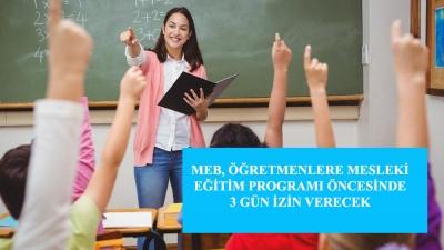MEB, Öğretmenlere Mesleki Eğitim Programı Öncesinde  3 Gün İzin Verecek