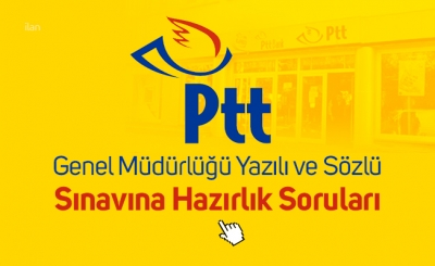 PTT A.Ş. Genel Müdürlüğü Yazılı ve Sözlü Sınavına Hazırlık Soruları