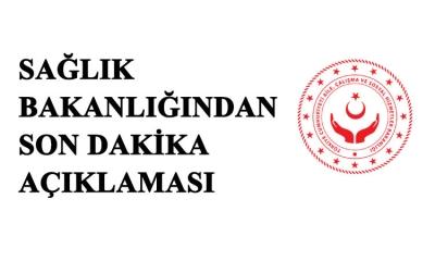 Sağlık Bakanlığından Son Dakika Açıklaması