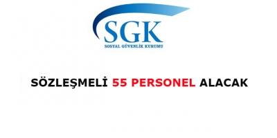 SGK, Sözleşmeli 55 Personel Alacak